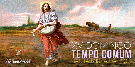 Santa Missa das 10h - 15º DOMINGO DO TEMPO COMUM ingressos