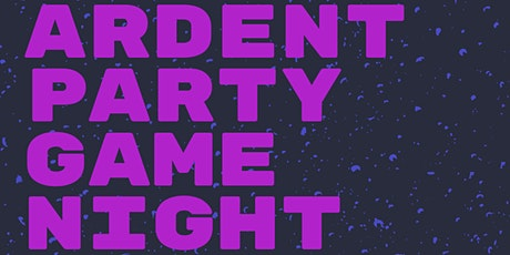 Ardent Party Games Night tickets