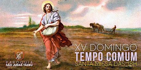 Santa Missa das 18h - 15º DOMINGO DO TEMPO COMUM ingressos