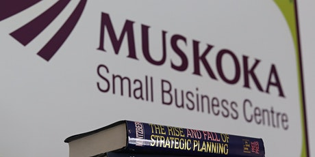 Muskoka Small Business Centre Information Session and Q & A tickets