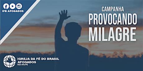 CULTO DE CAMPANHA PROVOCANDO MILAGRE ingressos