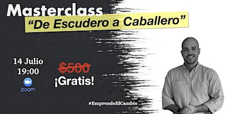 """Masterclass """"De Escudero a Caballero"""" entradas"""