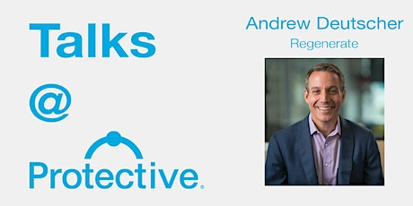 Talks @ Protective: Andrew Deutscher tickets