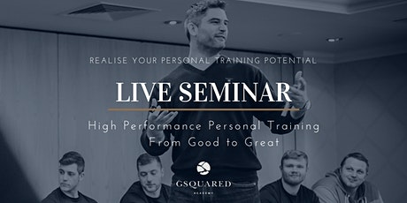 High Performance Personal Training: From Good To Great tickets