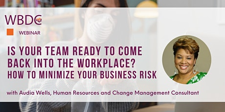 Is Your Team Ready to Come Back Into the Workplace? tickets