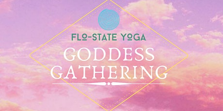 "FloState Yoga presents: ""Goddess Gathering - REFLECTION"" Full Moon tickets"