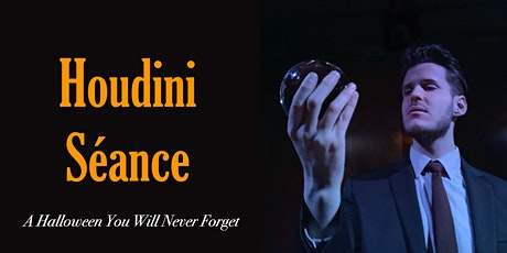 Houdini Séance: First Seating tickets