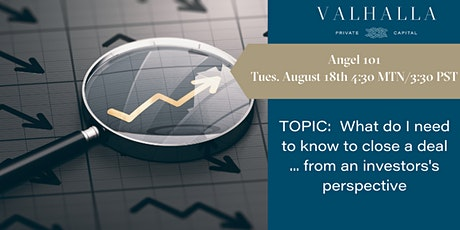 Angel 101 - How do I close a deal ... from the investor's perspective? tickets