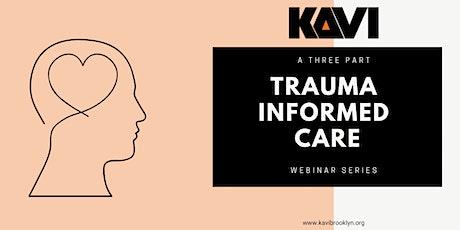Trauma Informed Care Webinar Series tickets