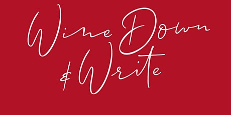 Thursday Nights Let's  Wine Down and Write/ Theme: Remembering tickets