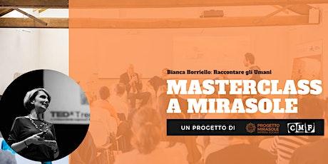 Bianca Borriello: Raccontare gli Umani | Masterclass a Mirasole biglietti