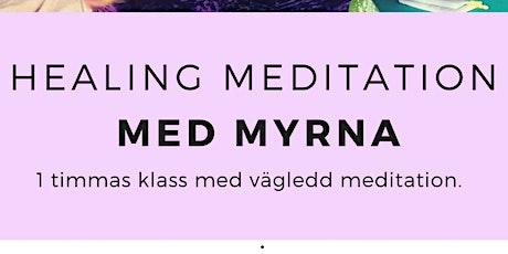 8/7 HEALING MEDITATION - MED MYRNA biljetter