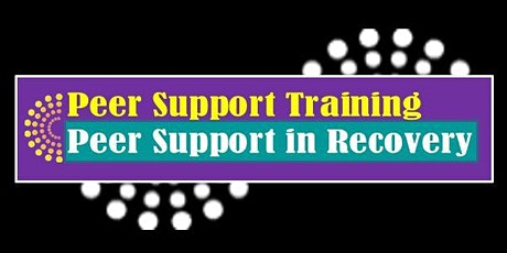 Peer Support in Recovery: Peer Support Training tickets