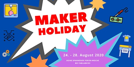 FabLabKids: Maker Holiday Sommer 2020, Vormittagsgruppe, 5-tägig Tickets