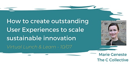 How to create outstanding User Experiences to scale Sustainable innovation tickets