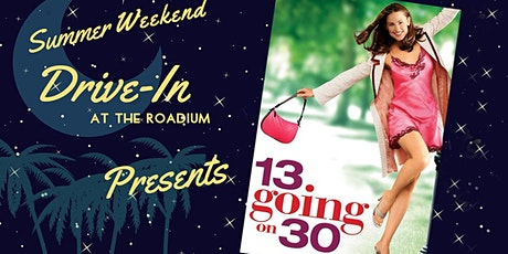 13 Going on 30: Summer Weekend Drive-In at the Roadium tickets