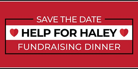 Help for Haley - Fundraising Dinner tickets
