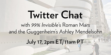Twitter Chat with 99% Invisible & the Guggenheim tickets
