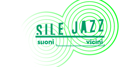 Sile Jazz 2020 – Istrana – Diego Borotti NU 4et biglietti
