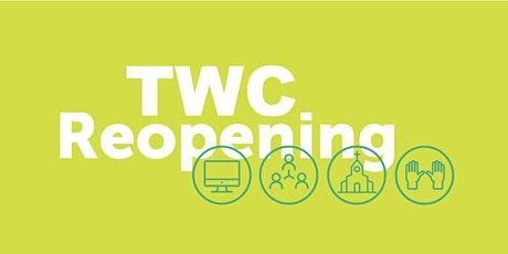 TWC Re-Opening Phase 1 tickets