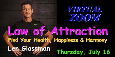Law of Attraction, Find Health and Happiness ~ Virtual Workshop  LPU 200716 tickets