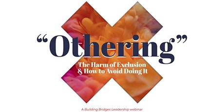 """""""Othering"""" - The Harm of Exclusion & How to Avoid Doing It (Webinar) tickets"""