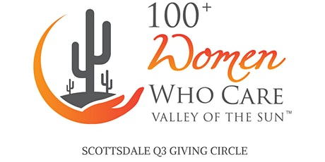 100+ Women Who Care Valley of the Sun - Q3 Virtual Giving Circle for Scottsdale Group  tickets