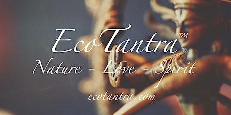 Eco-Tantra Retreat - SPAIN - A life Transforming Adventure 10-17 Oct 2020 tickets