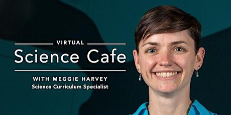 Virtual Science Café tickets