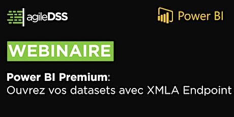 Webinaire  Power BI Premium: Ouvrez vos datasets avec XMLA Endpoint billets