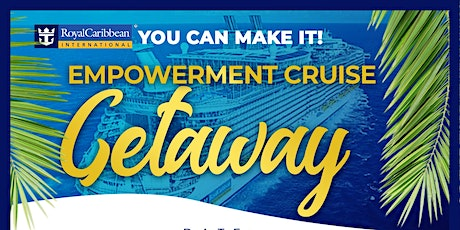 2021 You Can Make It! Empowerment Cruise Getaway tickets