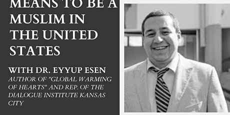 What it Means to Be a Muslim in the U.S. with Eyyup Esen tickets