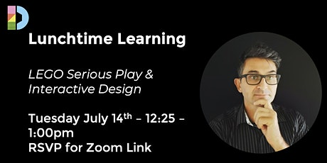 Lunchtime Learning - LEGO Serious Play & Interactive Design tickets