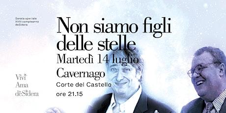 NON SIAMO FIGLI DELLE STELLE / Cavernago biglietti