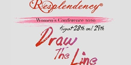 Resplendency's 2020 Women's Conference: Draw The Line - ONLINE EVENT tickets