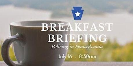 Breakfast Briefing - Policing in Pennsylvania tickets