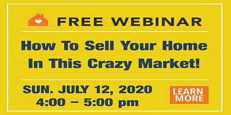 How To Sell Your Home In This Crazy Market! tickets