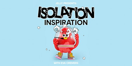Isolation Inspiration: Eva Cremers tickets