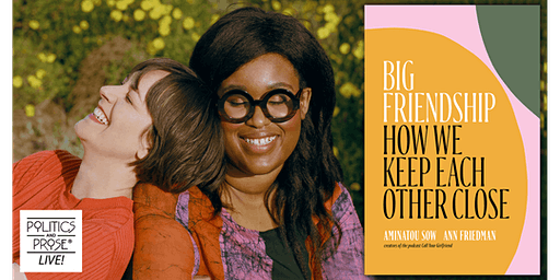 "Ann Friedman & Aminatou Sow: ""Big Friendship"""
