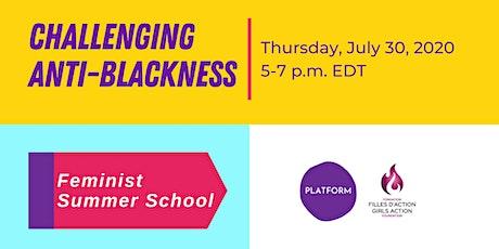 Challenging Anti-Black Racism - Feminist Summer School tickets