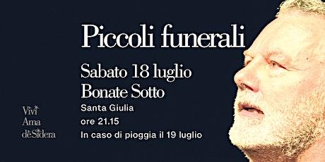 PICCOLI FUNERALI / Bonate Sotto biglietti