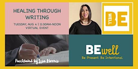 Healing Through Writing:  Facilitated by Lisa Harris tickets