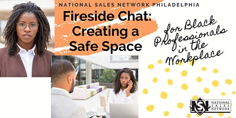 Fireside Chat: Creating a  Safe Space for Black Professionals tickets