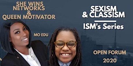 SHE WINS NETWORK & QUEEN MOTIVATOR PRESENTS : SEXISM & CLASSISM tickets