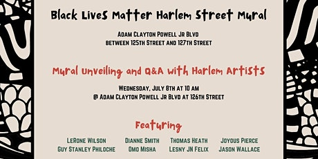 Black Lives Matter Harlem Street Mural  - Unveiling, Q&A w/ Harlem Artists tickets