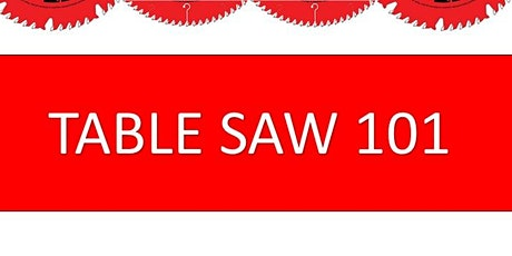 Table Saw 101 - Wood Working for Beginners tickets