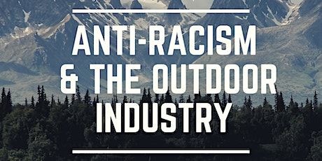 Anti-Racism & The Outdoor Industry tickets