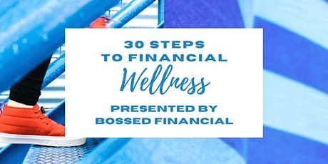 30 Steps to Financial Wellness - Milwaukee, WI tickets