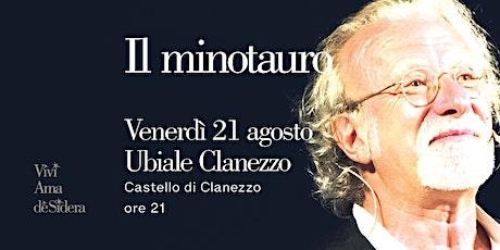 IL MINOTAURO / Ubiale Clanezzo biglietti