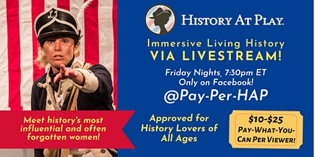 Pay-Per-HAP Facebook Live Immersive Living History Experience tickets